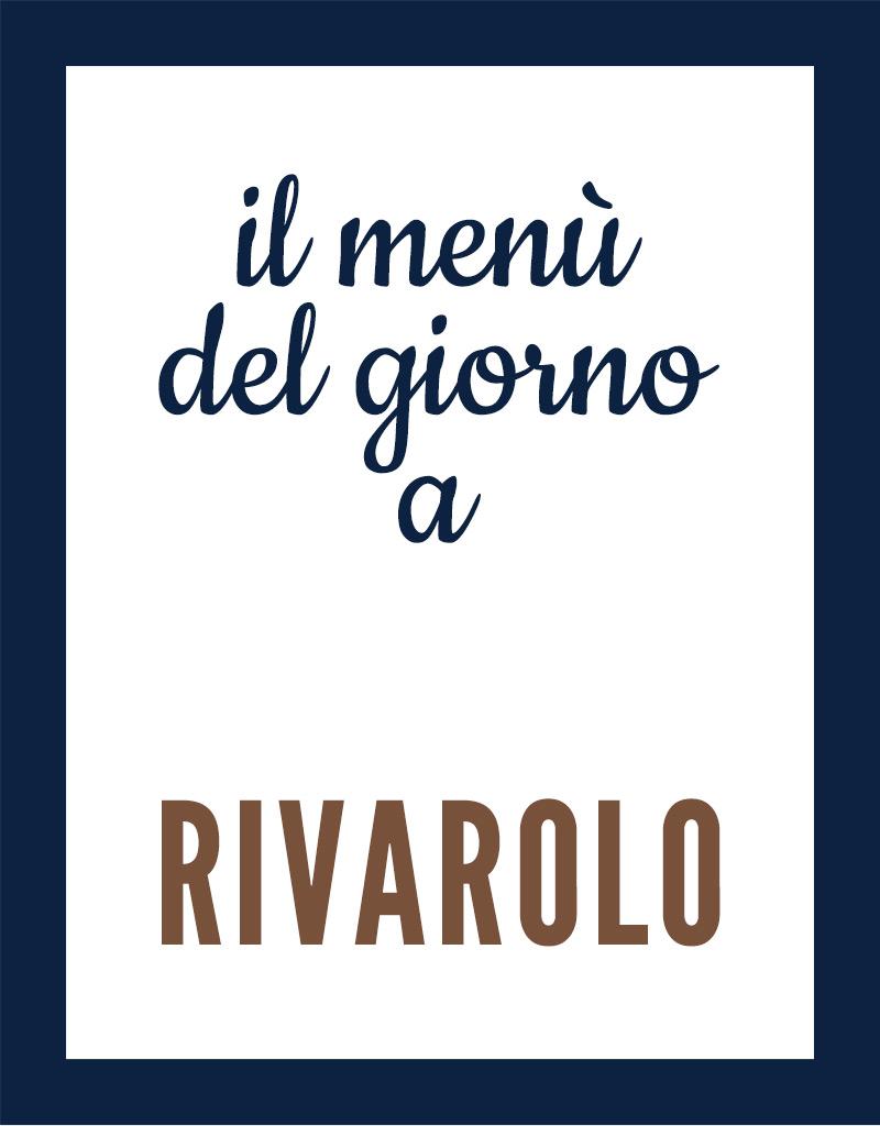 Menu del giorno a Rivarolo